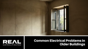 Common Electrical Problems in Older Buildings