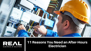 11 Reasons You Need an After-Hours Electrician