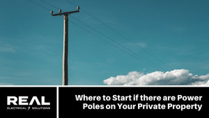 Where to Start if there are Power Poles on Your Private Property