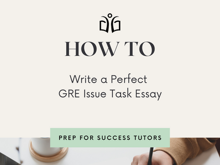 Learn how to write a perfect Issue Task GRE Essay