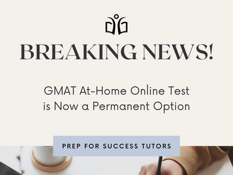BREAKING NEWS: Online At-Home GMAT Exam Is Now A Permanent Option