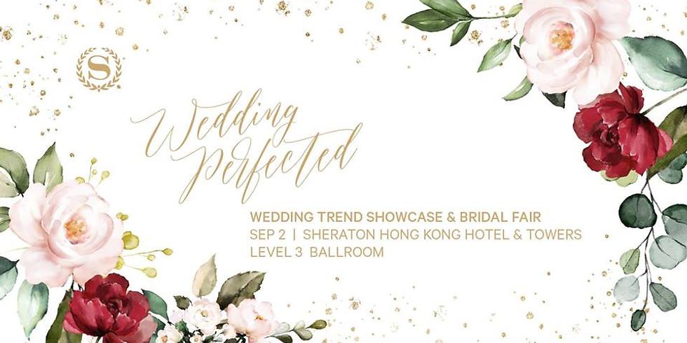 Wedding Perfected ‧ Wedding Trend Showcase & Bridal Fair 2018
