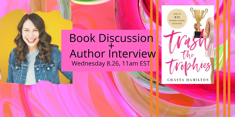 Book Discussion and Live Author Interview - Trash the Trophies