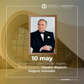 10 May - Ümummilli  Lider Heydər Əliyevin Doğum  Günüdür.