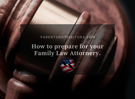 How to prepare for your Family Law Attorney.