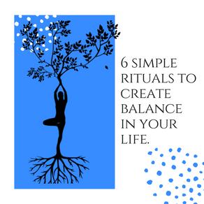 6 Rituals to Create Balance