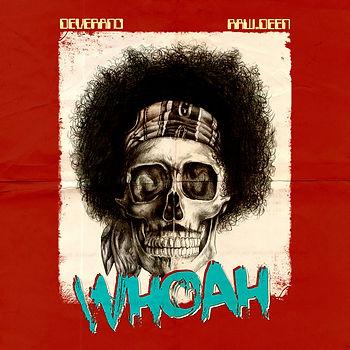 'Whoah' by Deverano & Raw.Deen