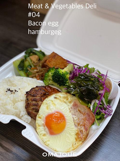 MEAT & VEGETABLES  DELI #04   ベーコンエッグバーグ