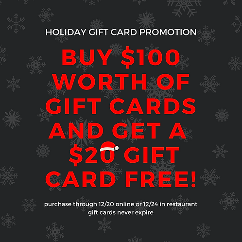 HOLIDAY GIFT CARD SPECIAL: Buy $100 get $20 free!