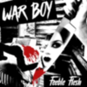 War Boy - Feeble Flesh