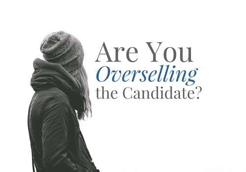 Overselling the Candidate