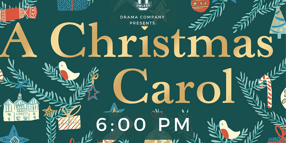6:00 PM Showing of Unless U Presents: A Christmas Carol