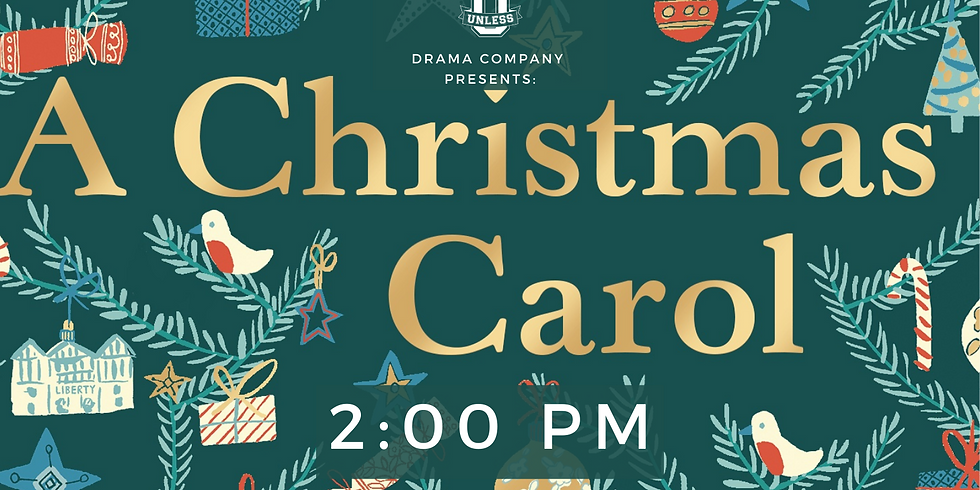 2:00 PM Showing of Unless U Presents: A Christmas Carol