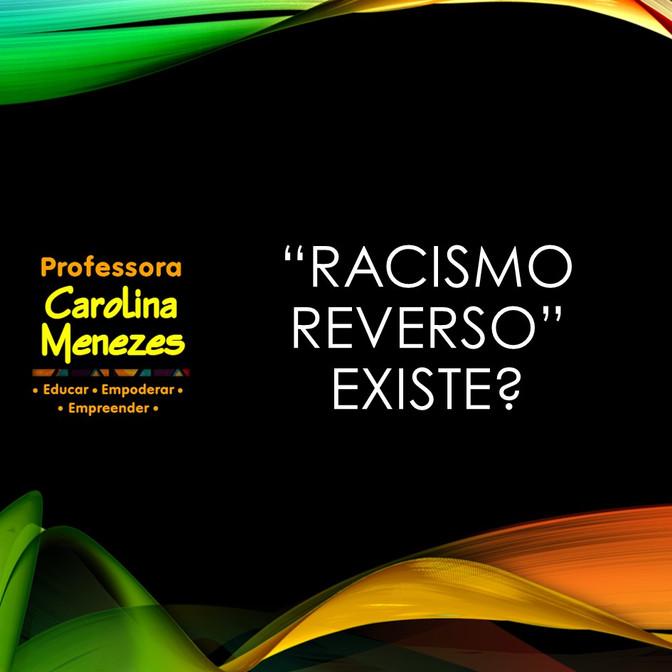 """Racismo Reverso"" existe?"