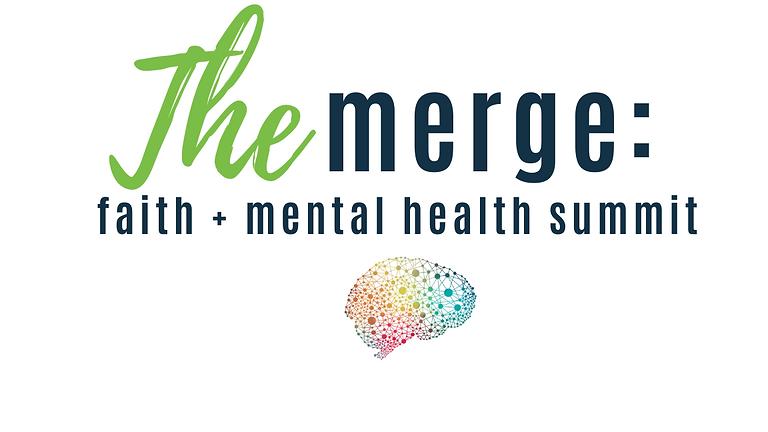 The Merge: Faith + Mental Health Summit