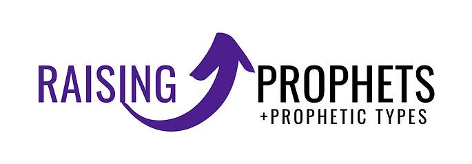 Raising Prophets + Prophetic Types
