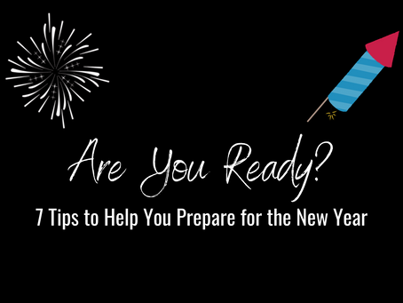 7 Tips to Help You Prepare for the New Year