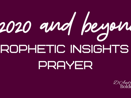 2020 and Beyond: Prophetic Insights + Prayer