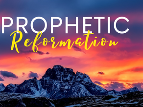 Prophetic Reformation: What is Needed?!