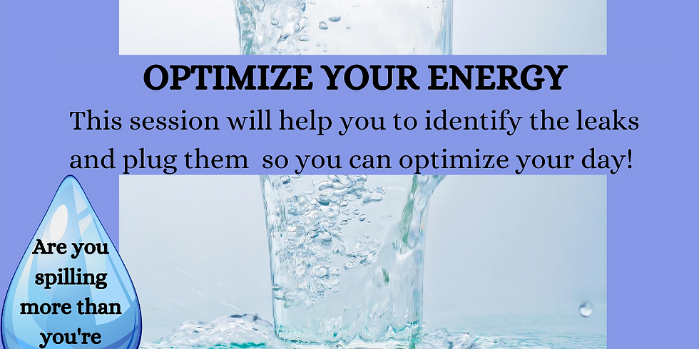 Optimize Your Energy: Are you filling more than you're spilling?