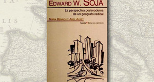 Edward W. Soja – La Perspectiva Postmoderna de Un Geógrafo Radical (IV)