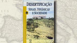 """""""Desertificação – Sinais, Dinâmicas e Sociedade"""", de Victor Louro (Coord.)"""