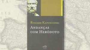 """Andanças com Heródoto"", de Ryszard Kapuscinski"