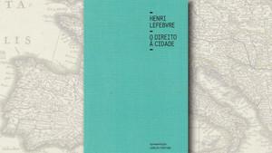 """""""O Direito à Cidade"""", de Henri Lefebvre"""