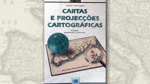 """""""Cartas e Projeções Cartográficas"""", de Joaquim Alves Gaspar"""