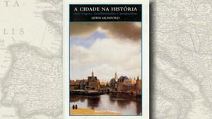 """""""A Cidade na História"""", de Lewis Mumford"""