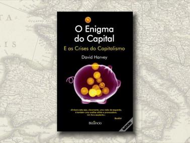 """""""O Enigma do Capital"""", de David Harvey"""