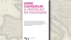 """""""A Invenção da Paisagem"""", de Anne Cauquelin"""