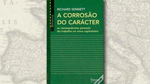 """A Corrosão do Carácter"", de Richard Sennett"