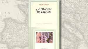 """""""A Imagem da Cidade"""", de Kevin Lynch"""
