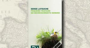 """""""Pequeno Tratado do Decrescimento Sereno"""", de Serge Latouche"""