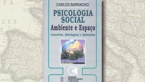"""""""Psicologia Social – Ambiente e Espaço"""", de Carlos Barracho"""