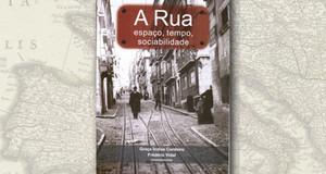 """""""A Rua – Espaço, Tempo, Sociabilidade"""""""
