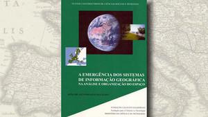 """""""A Emergência dos Sistemas de Informação Geográfica"""", de João Machado"""