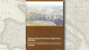 """""""Património Geológico Transfronteiriço na Região do Douro"""", de M. Elisa Gomes e Ana Alenco"""
