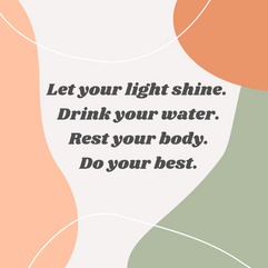 Shine, Hydrate, Rest, Be.PNG