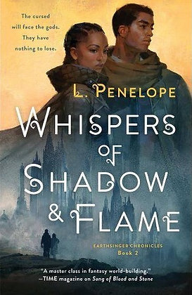 WHISPERS OF SHADOW & FLAME (EARTHSINGER CHRONICLES, BK. 2) by L. PENELOPE