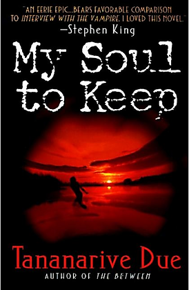 MY SOUL TO KEEP (AFRICAN IMMORTALS #1) by TANANARIVE DUE
