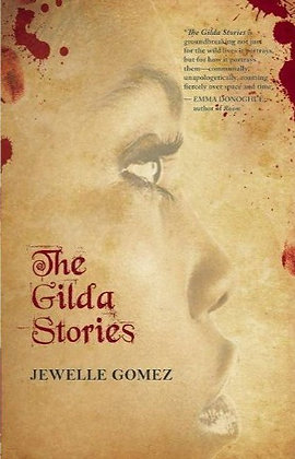 THE GILDA STORIES by JEWELLE GOMEZ