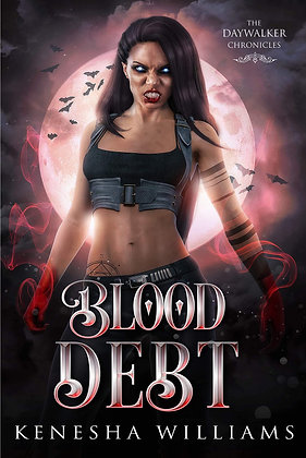 BLOOD DEBT (DAYWALKER CHRONICLES BK. 1) by KENESHA WILLIAMS