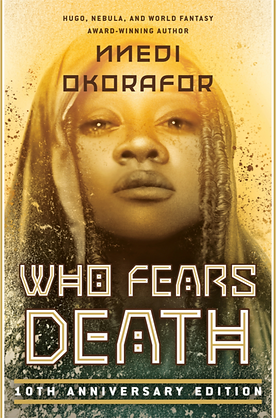 WHO FEARS DEATH by NNEDI OKORAFOR