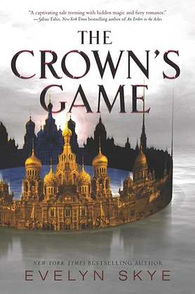 THE CROWN'S GAME (#1) by EVELYN SKYE