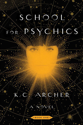 SCHOOL FOR PSYCHICS (BK. 1) by KC ARCHER