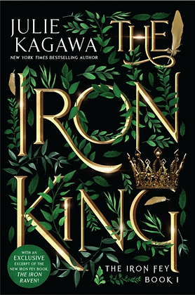THE IRON KING (IRON FEY #1) SPECIAL EDITION by JULIE KAGAWA