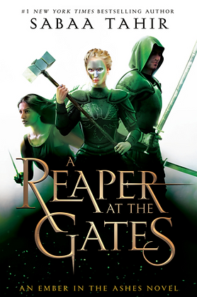 A REAPER AT THE GATES (EMBER IN THE ASHES #3) by SABAA TAHIR
