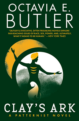 CLAY'S ARK (PATTERNIST #3) by OCTAVIA E. BUTLER